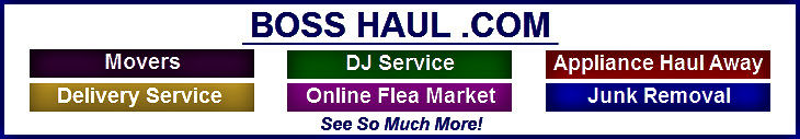 Movers, Junk Removal, Appliance Removal, Delivery, Hauling, DJ Service, Coupons, And More. Boss Haul .Com